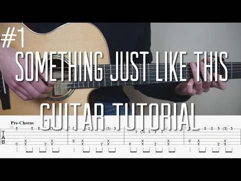 The Chainsmokers & Coldplay - Something Just Like This - Fingerstyle Guitar Tutorial (lesson)Part 1