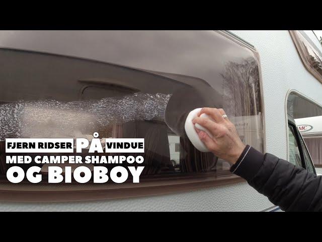 Fjern ridser på vindue med Camper Shampoo og Bioboy (Reklame)