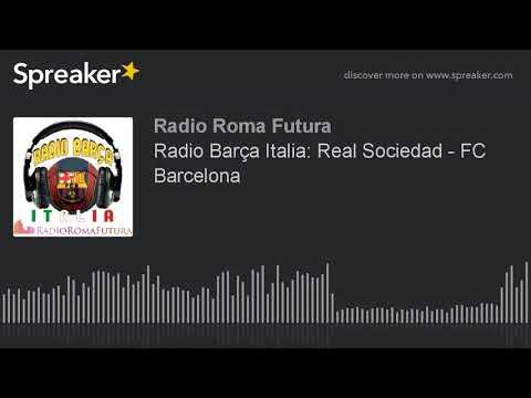 Radio Barça Italia: Real Sociedad - FC Barcelona (part 12 di 15)