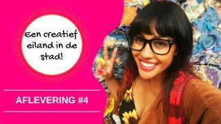 EEN CREATIEF EILAND IN DE STAD! AFLEVERING #4