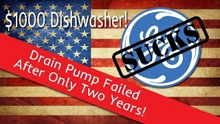 General Electric Sucks : Drain Pump On Our $1000 Dishwasher Went Out After Only Two Years