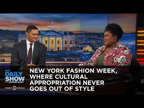 New York Fashion Week, Where Cultural Appropriation Never Goes Out of Style: The Daily Show
