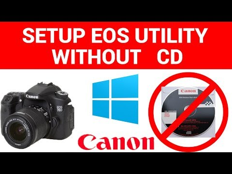 How to setup EOS Utility without the CD NEWer Canon Site Edition