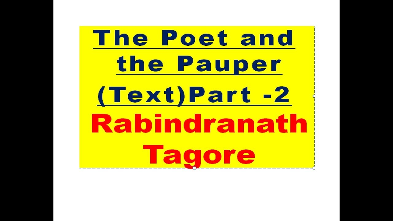 Summary Of The Poet And The Pauper By Ravinder Nath Tagore Part 2 In