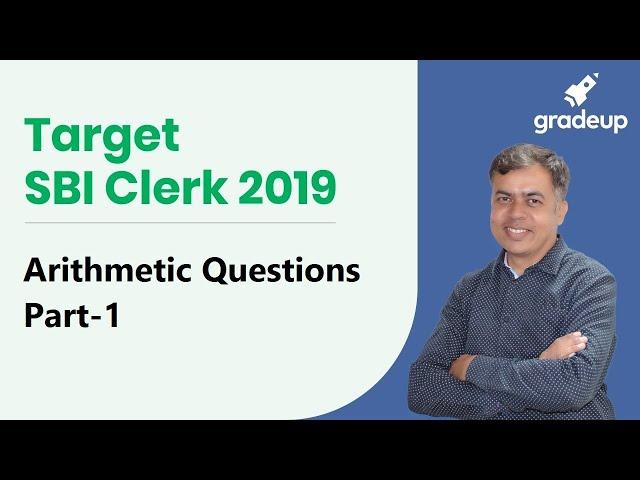 Target SBI Clerk 2019 | Arithmetic Questions Part-1