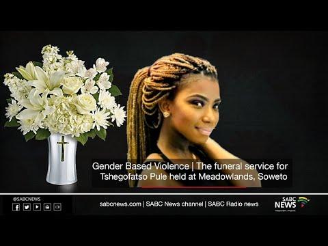 Gender Based Violence | The Funeral Service for Tshegofatso Pule