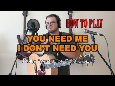 How To Play You Need Me I Don't Need You (Ed Sheeran Loop Tutorial)