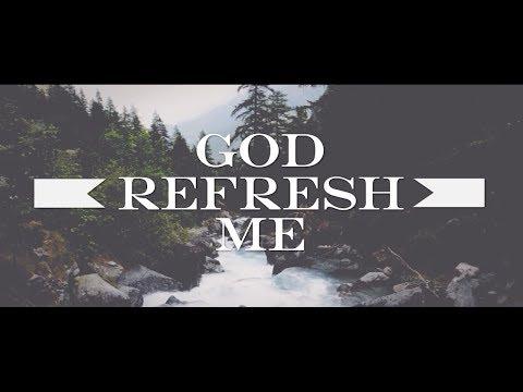 Leeland: Refresh Me (Lyric Video)
