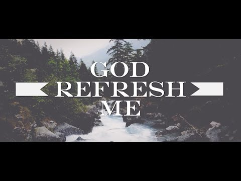 Leeland - Refresh Me (Lyric Video)