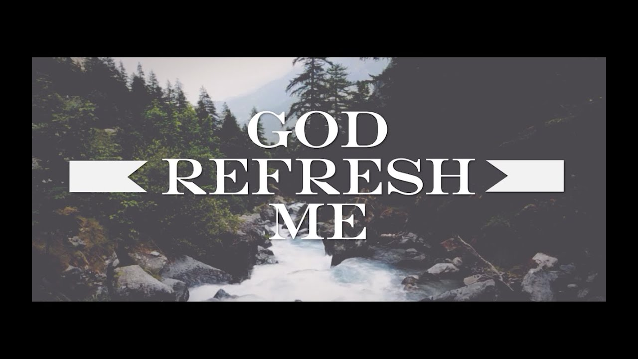 Leeland: Refresh Me (Lyric Video)