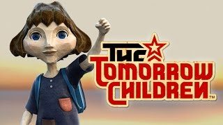 THE TOMORROW CHILDREN: LOS NIÑOS SALVARÁN EL MUNDO