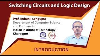 Switching Circuits and Logic Design by Prof. Indranil Sengupta