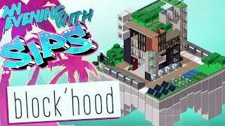 Blockhood - An Evening With Sips