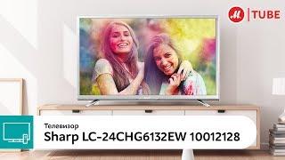 Обзор телевизора Sharp LC-24CHG6132EW