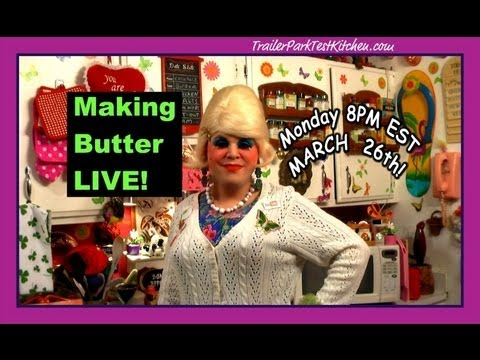 Trailer Park Cooking Show : Making Butter Live