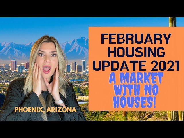 Phoenix Housing Market (February 2021)