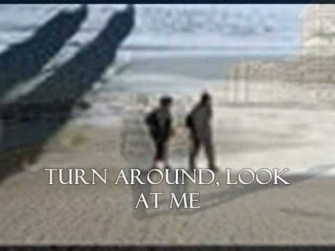 Turn Around Look at Me - The Vogues