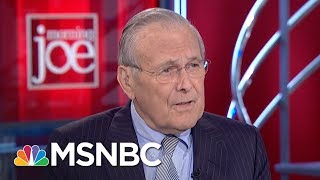 Donald Rumsfeld: 'Cut President Trump Some Slack' | Morning Joe | MSNBC thumbnail