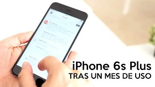 iPhone 6s Plus, tras un mes de uso