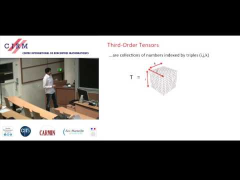 Ankur Moitra : Tensor Decompositions and their Applications
