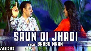 Babbu Maan : Saun Di Jhadi Full Audio Song | Saun Di Jhadi | Hit Punjabi Song