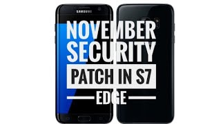 November security patch in Samsung Galaxy S7 edge