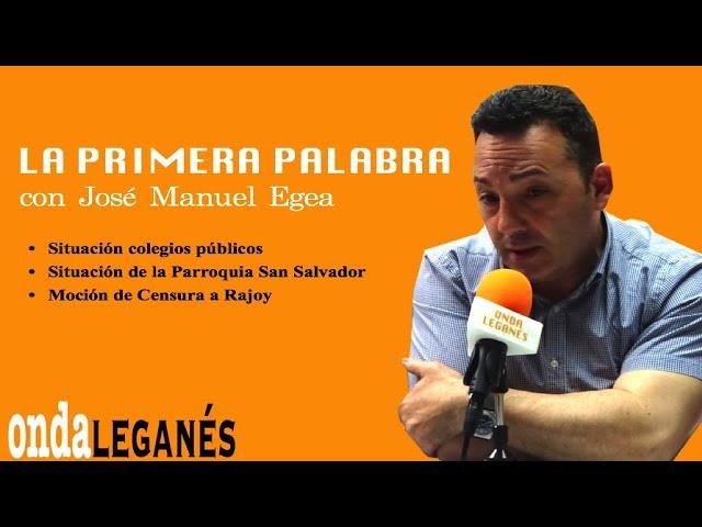 Jose Manuel Egea, concejal de Leganés por Ciudadanos en La Primera Palabra