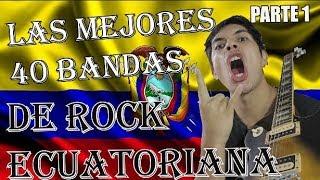 Las 40 Mejores bandas de Rock Ecuatoriano Parte 1 de 3