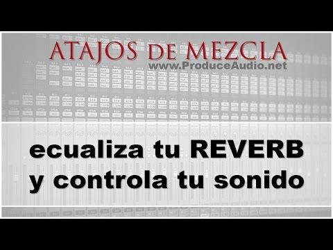 Cómo Ecualizar tu Reverb y Controlar tu Sonido [Atajo - ProduceAudio net]