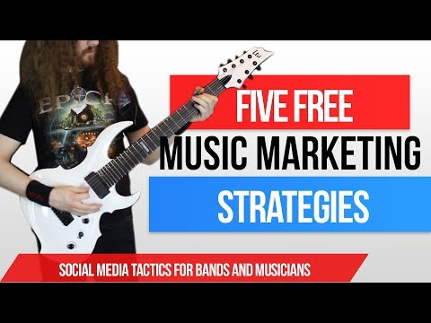 Five Free Music Marketing Strategies - Social Media for Bands