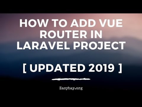HOW TO ADD VUE ROUTER IN LARAVEL PROJECT [ UPDATED 2019 ] + Article thumbnail
