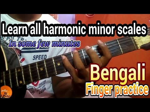 Learn all harmonic minor scales in some few minutes and daily finger practice (Bengali)
