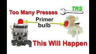 Carburetor Primer Bulb -Pressed too Many Times /GoPed/Dirt Bike ATV/Quad Bike/Lawnmower/Chainsaw etc