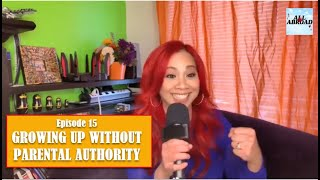 Ep. 15 Growing Up without Parental Authority - All Abroad Podcast