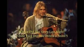 Nirvana - Where did you sleep last night [MTV unplugged - legendado]