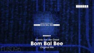 Dennis Van Der Geest - Bom Bal Bee (Original Mix)