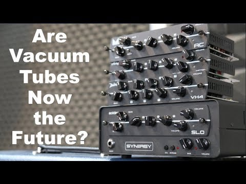 Are VACUUM TUBES now the FUTURE? A look at the new Synergy technology