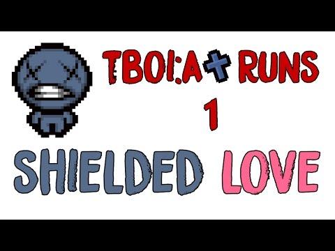 Shielded love - TBOI:A+ Runs #1