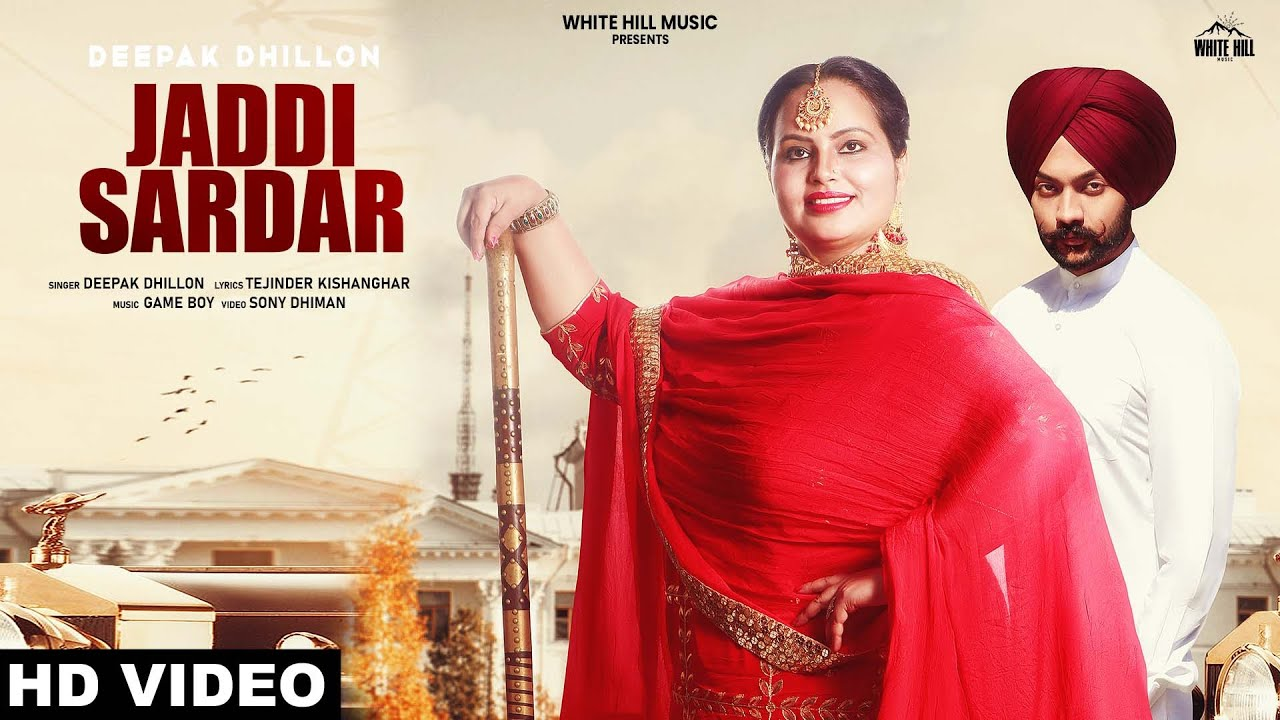 Jaddi  Sardar (Official Video) Deepak Dhillon | New Punjabi Song 2019 | White Hill Music
