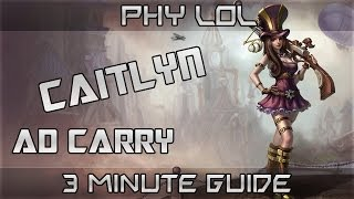 3 Minute Guide to Caitlyn ADC | Season 3 League of Legends Gameplay