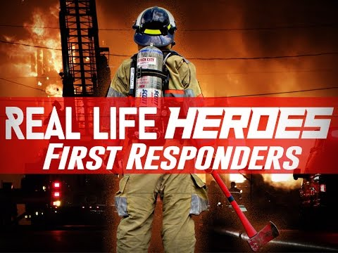 Real Life Heroes   First Responders Part 2