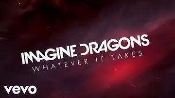 Imagine Dragons - Whatever It Takes (360 Version/Lyric Video)
