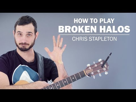 Broken Halos (Chris Stapleton) | How To Play On Guitar