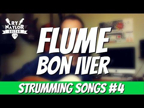 Flume Guitar Lesson Bon Iver - Chords and Strumming