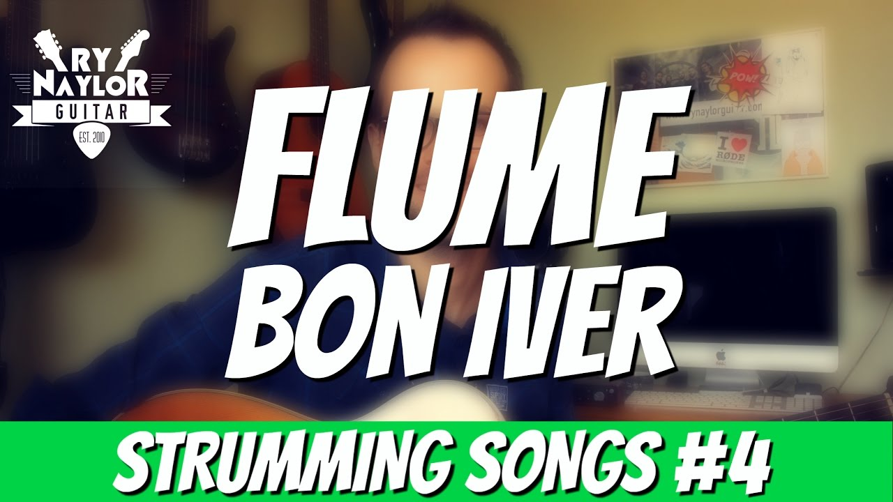 Flume Guitar Lesson Bon Iver Chords And Strumming Youtube