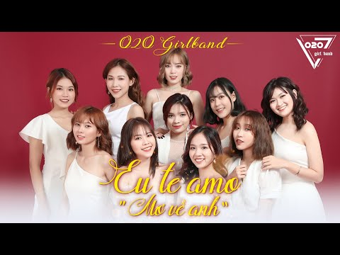 O2O GIRLBAND   MƠ VỀ ANH (EU TE AMO)   Official MV