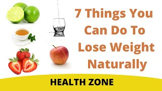 Lose weight | how to fast 7 things you can do naturally