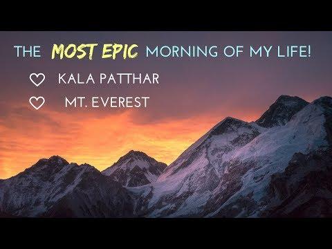 KALA PATTHAR & MT. EVEREST | MOST EPIC SUNRISE OF MY LIFE