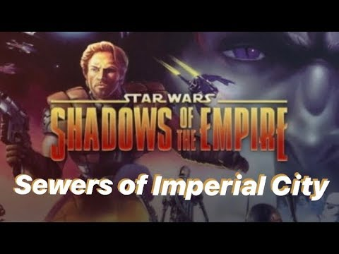 Star Wars: Shadows of the Empire - Mission 8 - Sewers of Imperial City |
