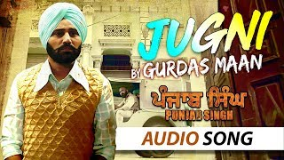Jugni by Gurdas Maan | Full Song | Punjab Singh | Latest Punjabi Songs 2018 | Yellow Music
